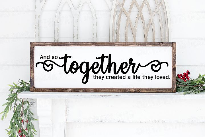 And So Together They Created A Life They Loved SVG Cut File