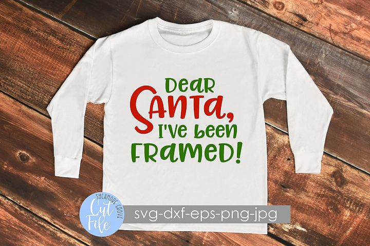 Dear Santa, Ive Been Framed! | Kids Christmas SVG