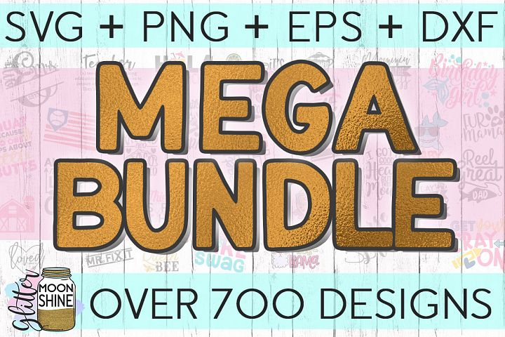 MEGA Bundle Over 700 SVG DXF PNG EPS Cutting Files