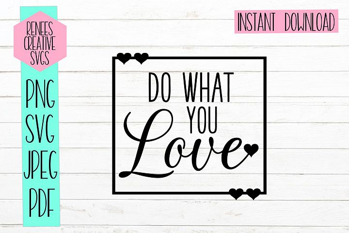Do what you love |Quote SVG | SVG Cut file