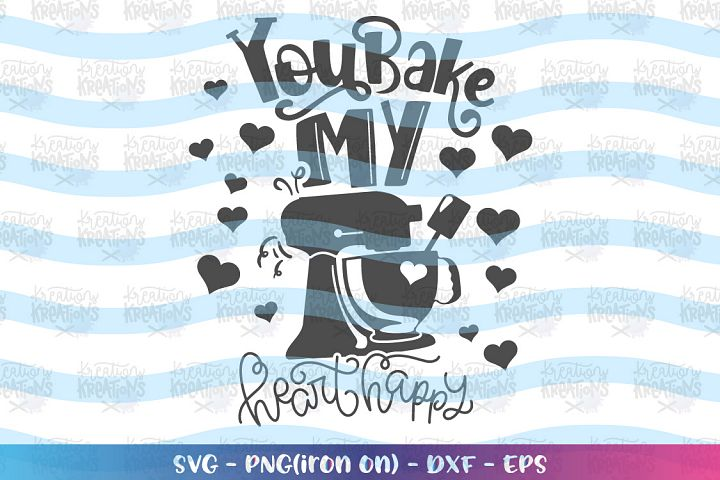 Baking svg You bake my heart happy