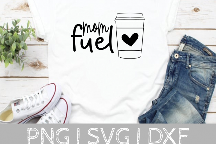 Mom Fuel SVG Cut File