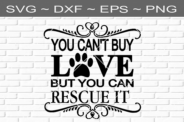 You Cant Buy Love But You Can Rescue It V2 SVG