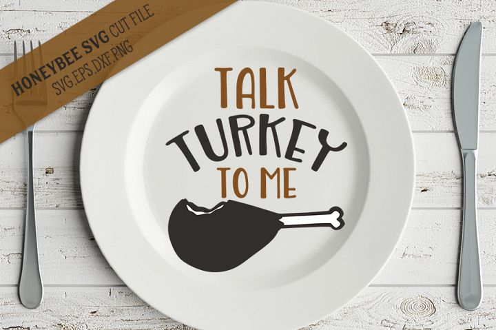 Talk Turkey To Me SVG Cut File