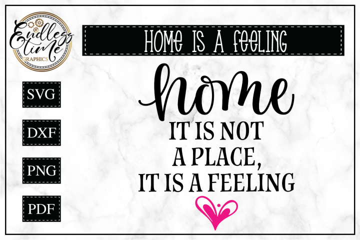 Home Is Not a Place, It is a Feeling - A Wood Sign SVG