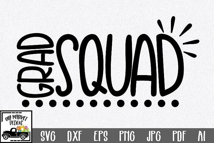 Grad Squad SVG Cut File - Graduation SVG DXF EPS PNG JPG AI