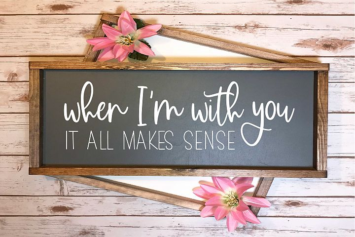 When Im With You It All Makes Sense | Relationship SVG File