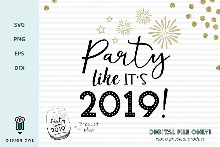 Party like its 2019 - New Years SVG file