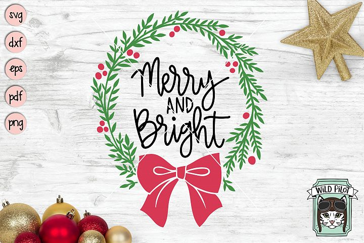 Merry and Bright SVG File, Christmas Wreath, Christmas SVG