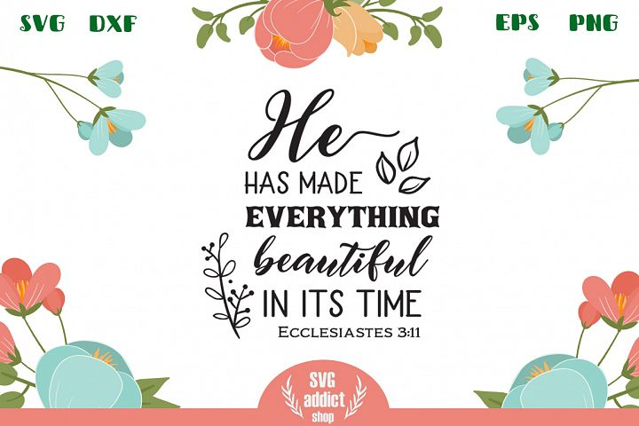 He has Made Everything Beautiful in Its Time SVG Cut File