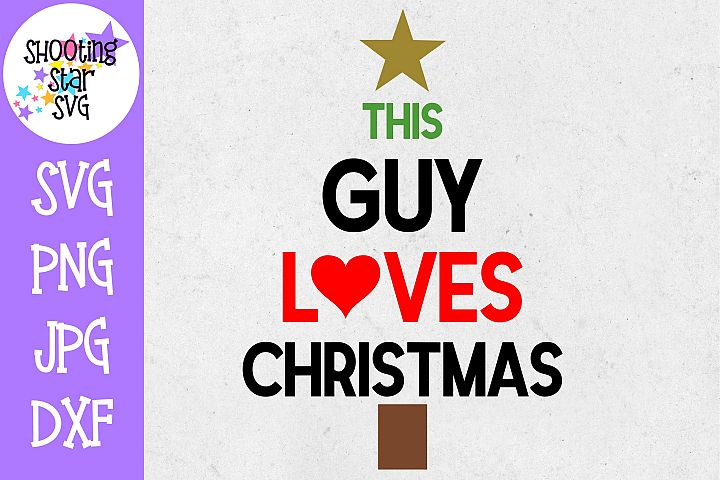 This Guy Loves Santa SVG - Christmas Spirit - Christmas SVG
