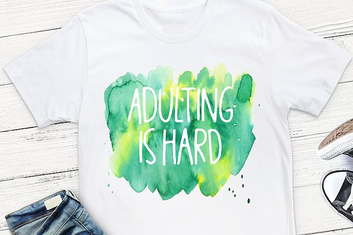 Adulting Is Hard Sublimation Design,