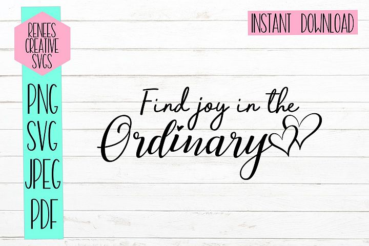 Find joy in the Ordinary |Motivational Quote SVG | SVG File