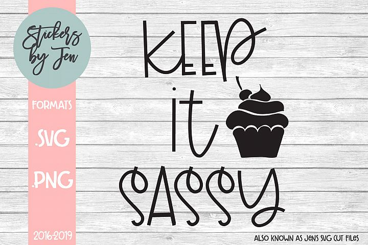 Keep it Sassy SVG Cut File