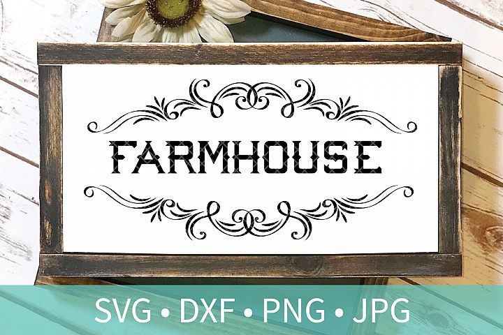 Farmhouse Frame Sign SVG DXF PNG Cut File