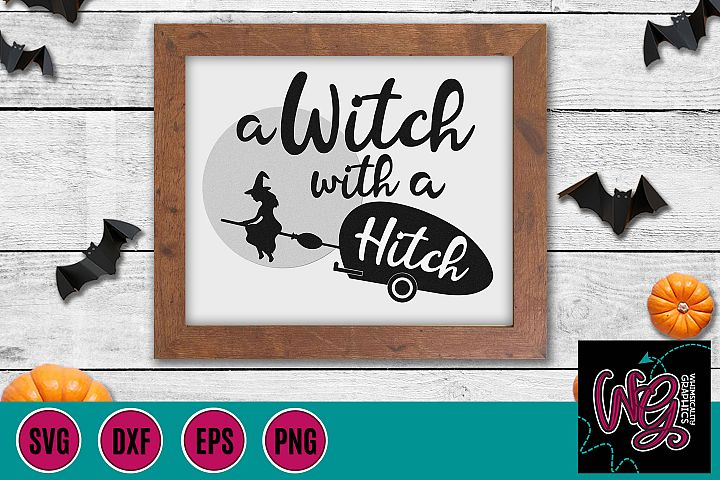 A Witch With a Hitch Camper Halloween SVG, DXF, PNG, EPS