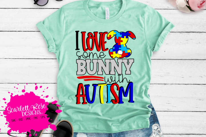 I Love some Bunny with Autism - Autism SVG