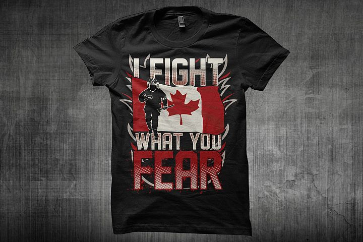 I Fight What You Fear - Canadian Firefighter Illustration