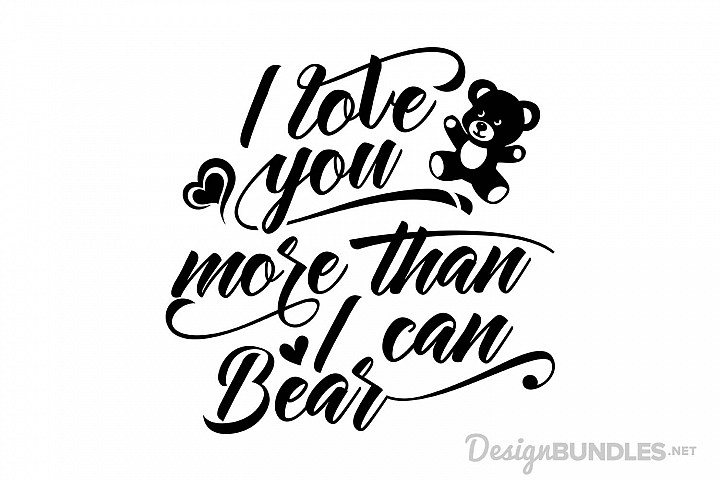I Love You More Than I Can Bear example 1
