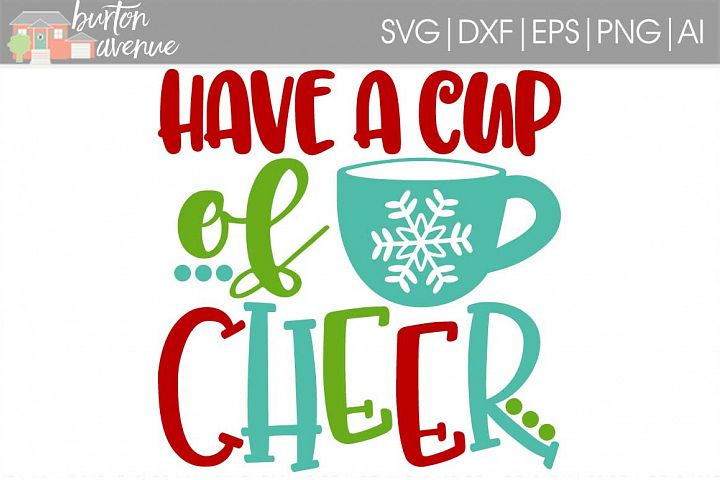 Have a Cup of Cheer SVG File