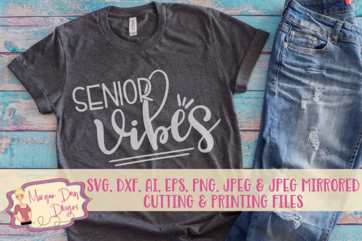 Senior Vibes SVG, DXF, AI, EPS, PNG, JPEG