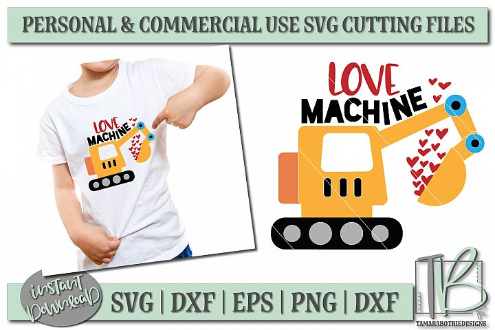 Love Machine SVG File, Excavator Boys Valentine SVG File