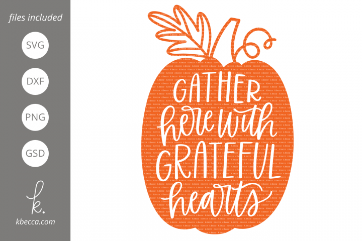 Gather Here With Grateful Hearts Pumpkin SVG Cut Files