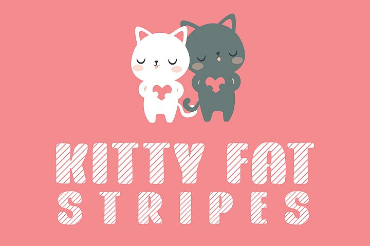Kitty Fat - Stripes