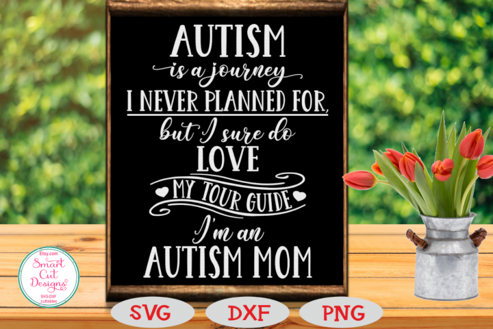 Autism SVG, Autism Is A Journey SVG, Autism Mom SVG, Sayings
