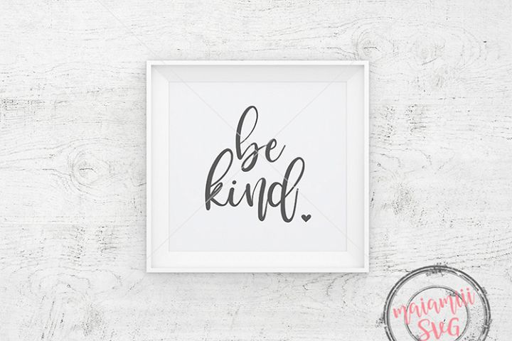 Be Kind, Svg Files, Svg Quotes, Inspirational Svg