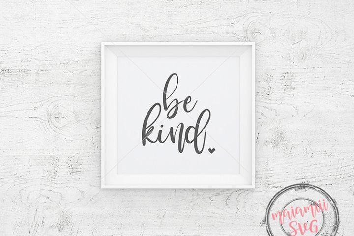 Be Kind, Svg Files, Svg Quotes, Inspirational Svg