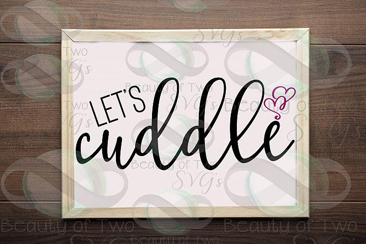 Lets Cuddle Farmhouse svg & png, love svg, bedroom svg
