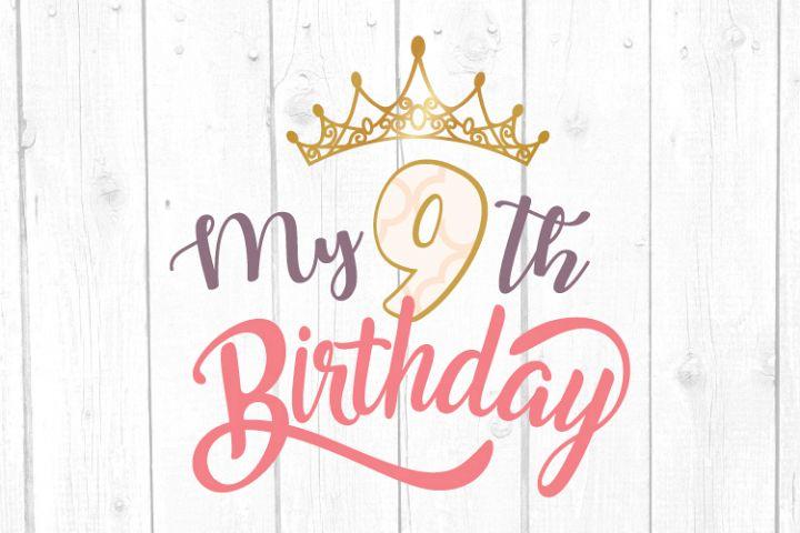 My Nineth Birthday Svg, Girl Birthday, Party Birthday Svg