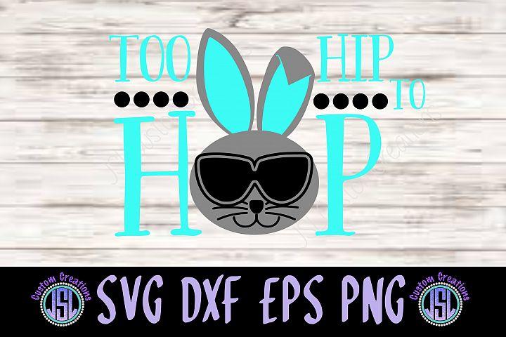 Too Hip To Hop | SVG DXF EPS PNG Digital Cut File