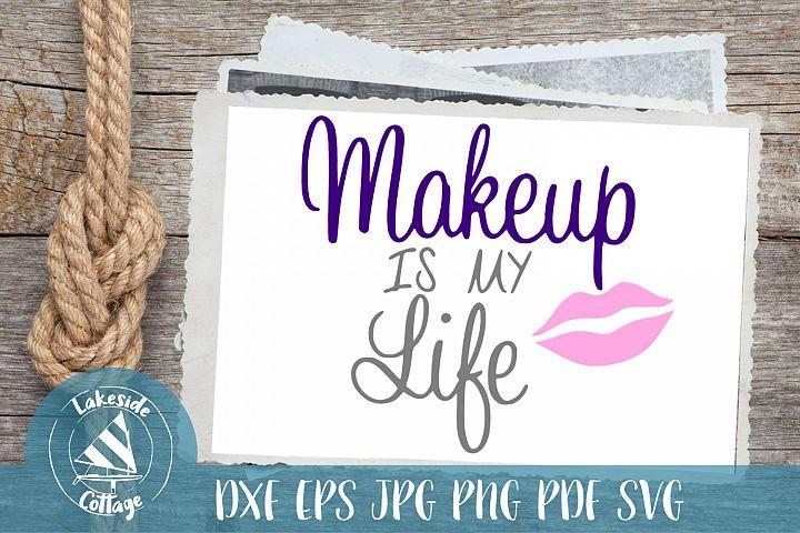 Makeup Is My Life Makeup Brush Holder - Makeup Artist svg