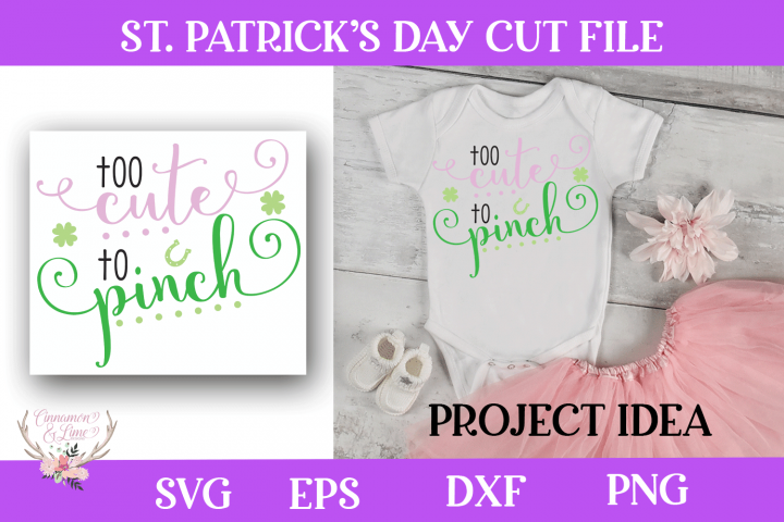 St. Patricks Day SVG - Too Cute To Pinch