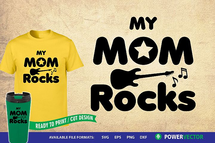 My Mom Rocks | Mother Sayings Svg