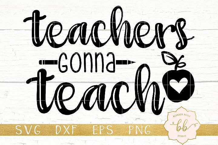Teachers Gonna Teach SVG + DXF + EPS + PNG