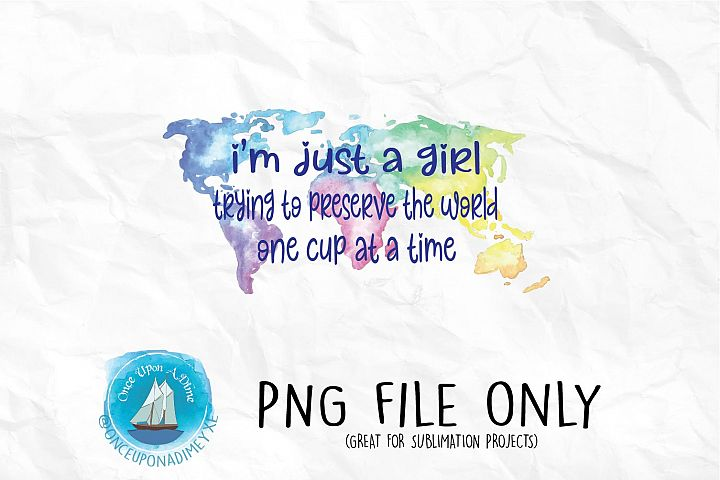 Im Just a Girl Trying to Preserve the World