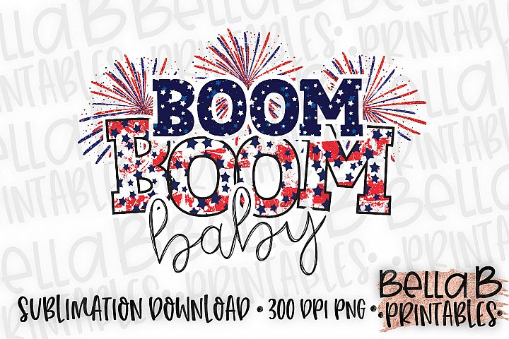 Boom Boom Baby Sublimation Design, 4th Of July, Fireworks