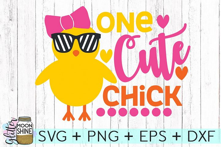 One Cute Chick SVG DXF PNG EPS Cutting Files