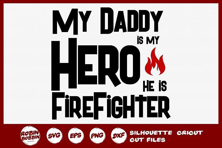 My Daddy Is My Hero SVG - Firefighter SVG