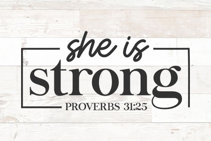 She is Strong - Proverbs 31 25 christian bible verse woman