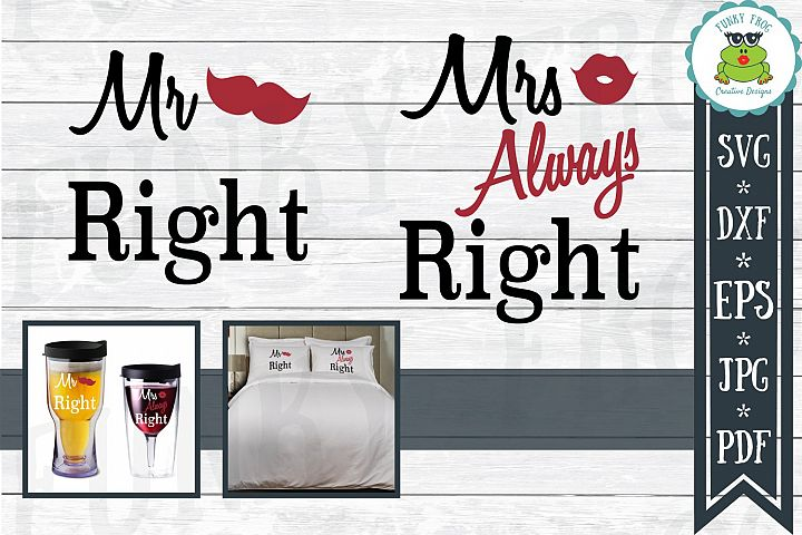 Mr Right and Mrs Always Right Cut File SVG, DXF, EPS, JPG