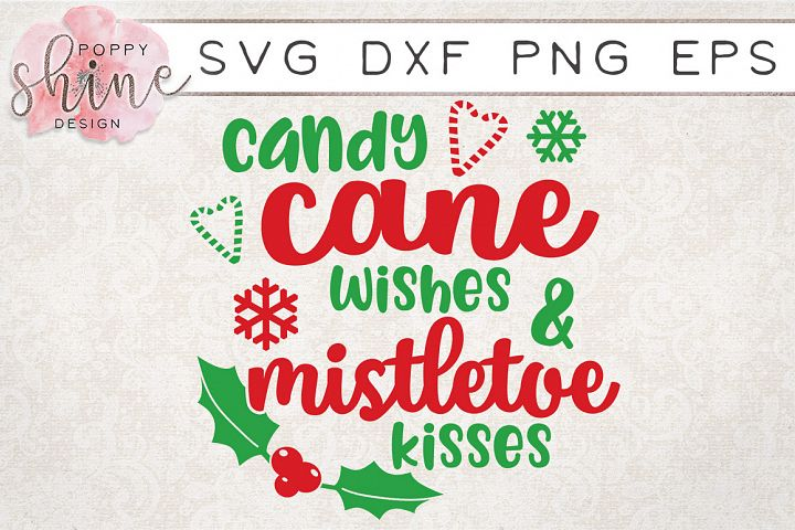 Candy Cane Wishes & Mistletoe Kisses SVG PNG EPS DXF File