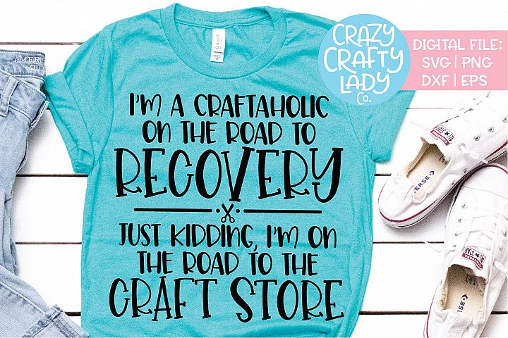 Im a Craftaholic on the Road to SVG DXF EPS PNG Cut File