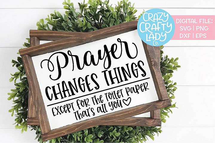 Prayer Changes Things Bathroom Home SVG DXF EPS PNG Cut File