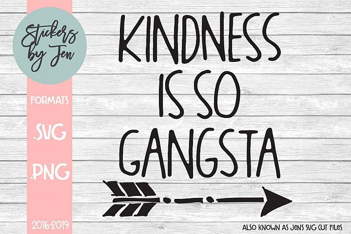 Kindness Is So Gangsta SVG Cut File