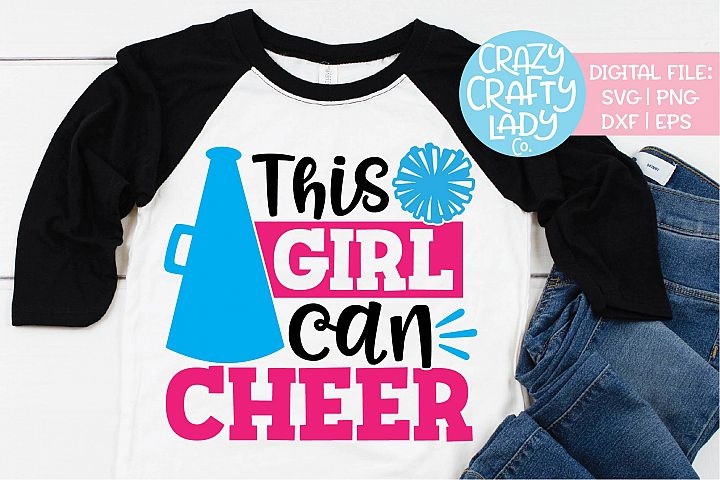 This Girl Can Cheer Cheerleader SVG DXF EPS PNG Cut File