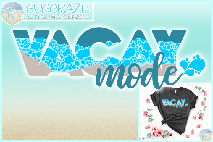 Vacay Vacation Mode Svg Dxf Eps Png Pdf Files For Cricut